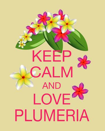 Keep-calm-and-love-plumerias