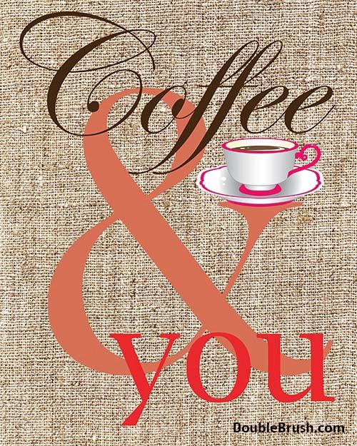 Coffee-and-you-coffee-print